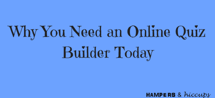 Why You Need a Proven Quiz Builder for Your Business Today