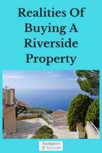 The Potential Realities Of Buying A Riverside Property
