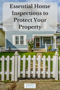 Essential Home Inspections to Protect Your Property house with white picket fence hampersandhiccups