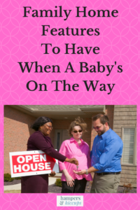 Family Home Features To Have When A Baby's On The Way - Man and pregnant wife buying a new home hampersandhiccups
