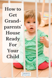 How to Get Grandparents' House Ready For Your Child toddler behind baby gate for safety hampersandhiccups