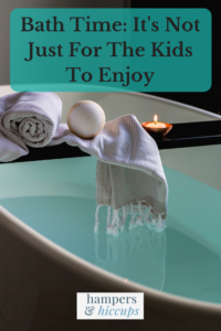 Bath Time: It's Not Just For The Kids To Enjoy bath with towel bath bomb candle hampersandhiccups
