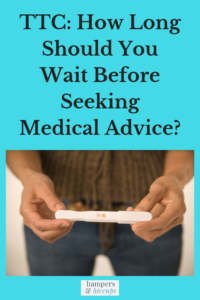 TTC: How Long Should You Wait Before Seeking Medical Advice? woman holding pregnancy test hampersandhiccups
