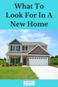 What To Look For In A New Home new home on the market hampersandhiccups