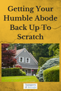 Getting Your Humble Abode Back Up To Scratch humble home hidden by trees and shrubs hampersandhiccups