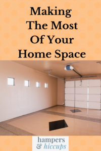 Making the most of your home space opening up a garage hampersandhiccups