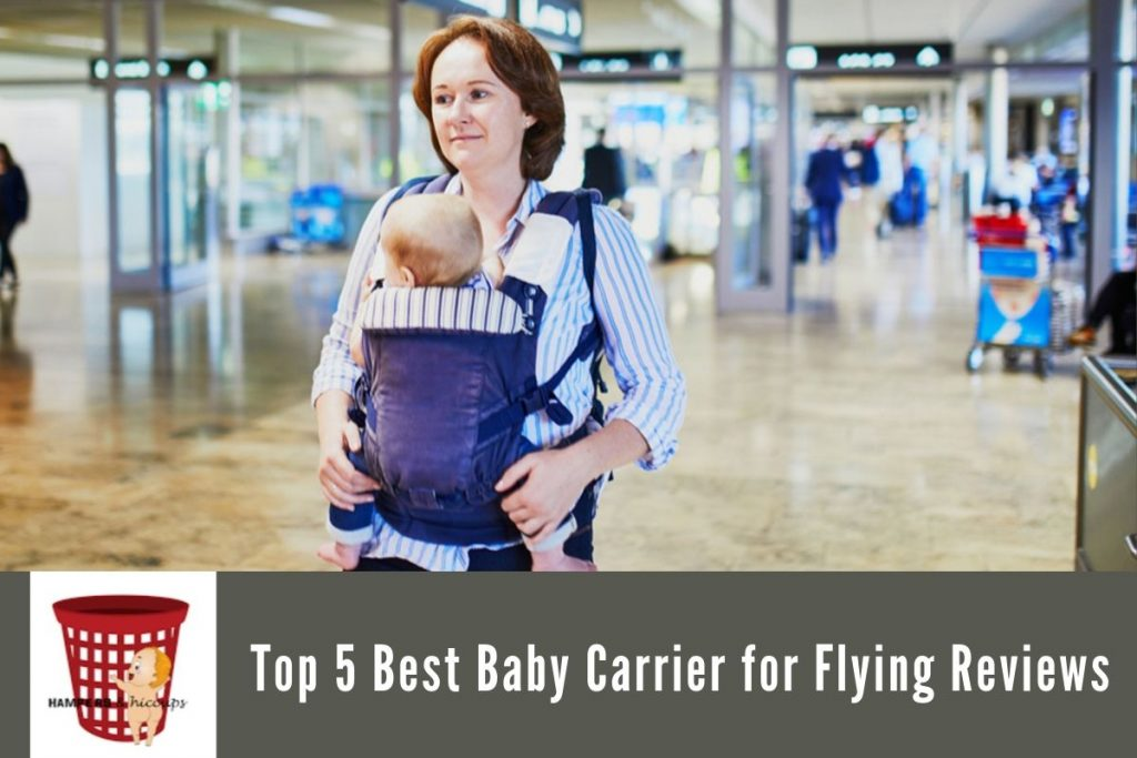 Top 5 Best Baby Carrier for Flying Reviews