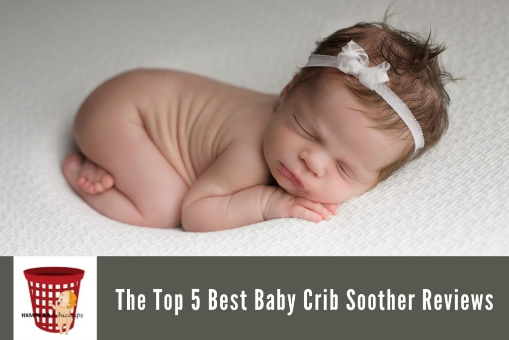 The Top 5 Best Baby Crib Soother Reviews