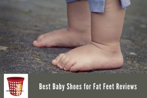 Best Baby Shoes for Fat Feet Reviews