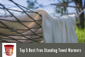 Top 5 Best Free Standing Towel Warmers