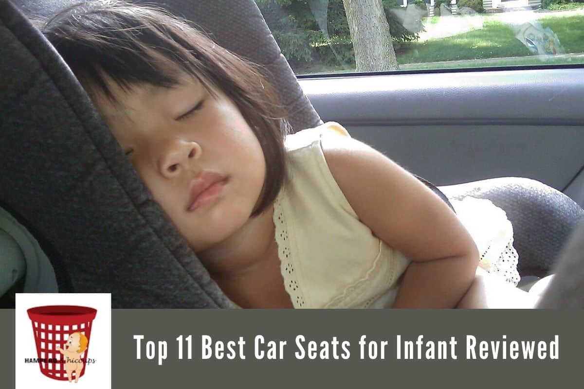 Top 11 Best Car Seats for Infant Reviewed