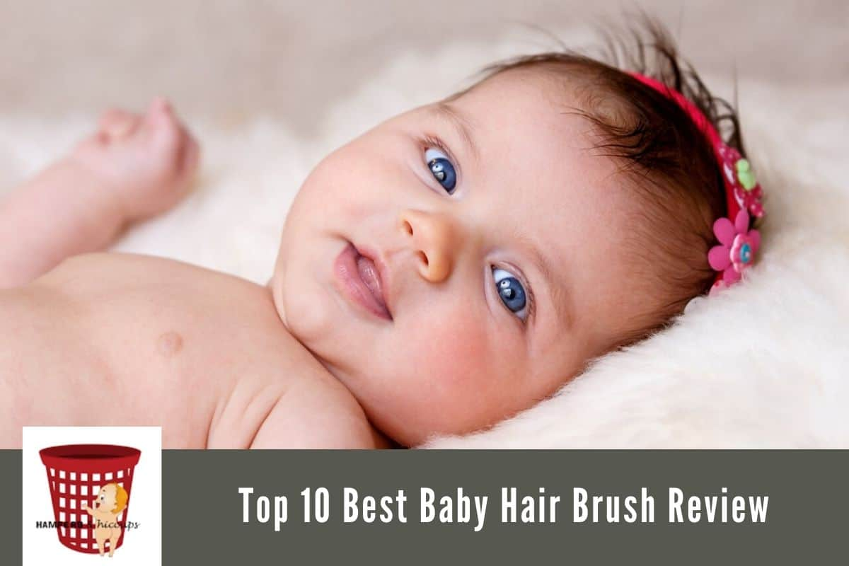 our experts wrote a guide on the best baby hair brush products